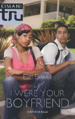 Click for more detail about If I Were Your Boyfriend (Kimani Tru) by Earl Sewell