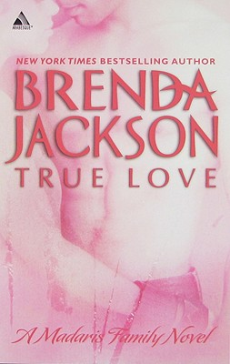 Click for more detail about True Love (Arabesque) by Brenda Jackson