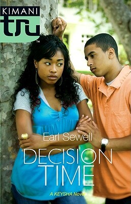 Click for more detail about Decision Time (Kimani Tru) by Earl Sewell