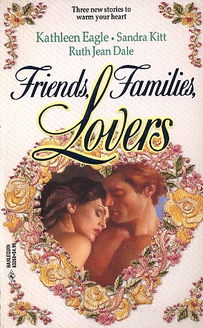 Book Cover Friends, Families, Lovers by Kathleen Eagle, Sandra Kitt, and Ruth Jean Dale