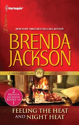 Click for more detail about Feeling the Heat & Night Heat: Feeling the HeatNight Heat (The Westmorelands) by Brenda Jackson