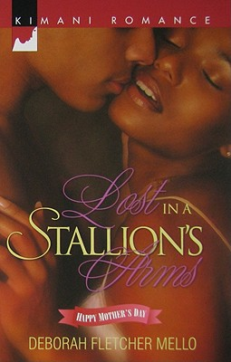 Click for more detail about Lost In A Stallion's Arms (Kimani Romance) by Deborah Fletcher Mello