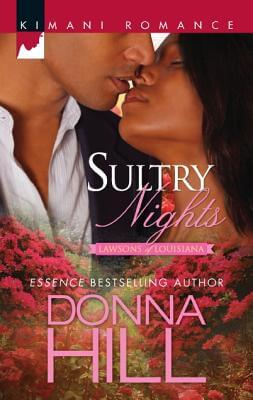 Click for more detail about Sultry Nights (Harlequin Kimani RomanceThe Lawsons Of) by Donna Hill