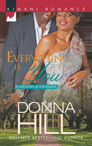 Click for more detail about Everything Is You (Harlequin Kimani RomanceThe Lawsons Of) by Donna Hill