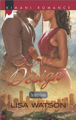Click for more detail about Love by Design (The Match Broker) by Lisa Watson