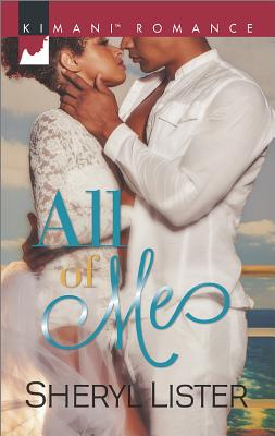 Click for more detail about All of Me (Kimani Romance) by Sheryl Lister