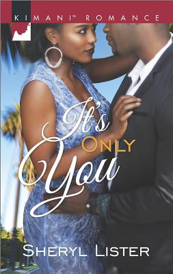 Click for more detail about It's Only You (Kimani Romance) by Sheryl Lister