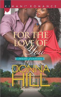 Click for more detail about For the Love of You (The Lawsons of Louisiana) by Donna Hill