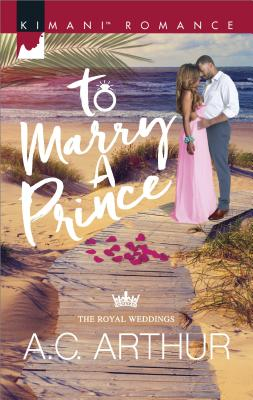 Click for more detail about To Marry a Prince (The Royal Weddings) by A. C. Arthur