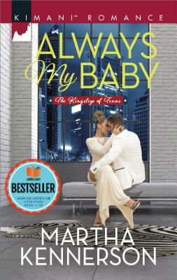 Click for more detail about Always My Baby (The Kingsleys of Texas) by Martha Kennerson