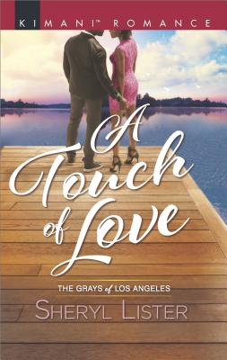 Click for more detail about A Touch of Love (The Grays of Los Angeles) by Sheryl Lister
