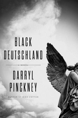 Click for more detail about Black Deutschland: A Novel by Darryl Pinckney
