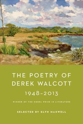 Click for more detail about The Poetry of Derek Walcott 1948-2013 by Derek Walcott