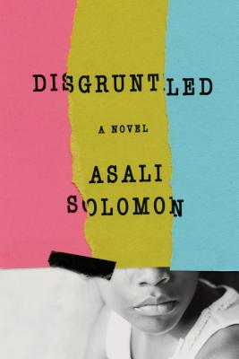 Click for more detail about Disgruntled by Asali Solomon