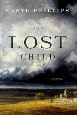 Click for more detail about The Lost Child: A Novel by Caryl Phillips