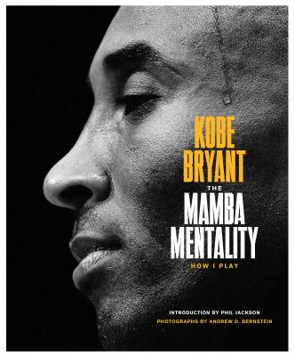 Click for more detail about The Mamba Mentality: How I Play by Kobe Bryant