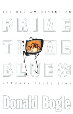Click for more detail about Prime Time Blues: African Americans on Network Television by Donald Bogle