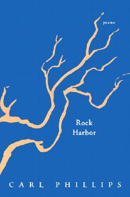 Click for more detail about Rock Harbor by Carl Phillips