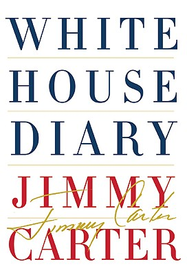Click for more detail about White House Diary by Jimmy Carter