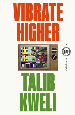 Click for more detail about Vibrate Higher: A Rap Story by Talib Kweli