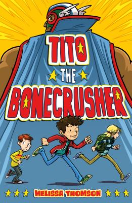 Click for more detail about Tito the Bonecrusher by Melissa Thomson