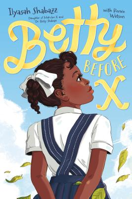 Click for more detail about Betty Before X by Ilyasah Al-Shabazz
