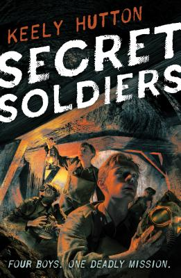 Click for more detail about Secret Soldiers by Keely Hutton