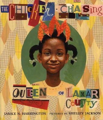 Click for more detail about The Chicken-Chasing Queen of Lamar County by Janice N. Harrington