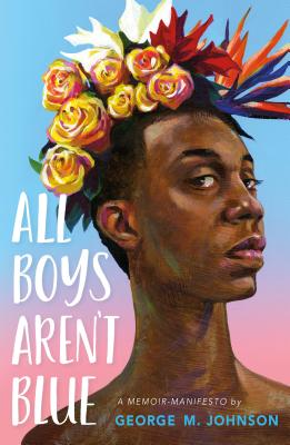 Click for a larger image of All Boys Aren't Blue: A Memoir-Manifesto