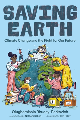 Click for more detail about Saving Earth: Climate Change and the Fight for Our Future by Olugbemisola Rhuday-Perkovich