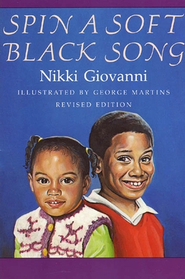 Click for more detail about Spin a Soft Black Song: Poems for Children by Nikki Giovanni
