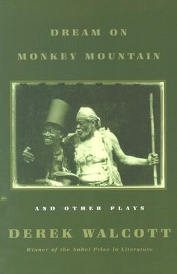Click for more detail about Dream On Monkey Mountain And Other Plays by Derek Walcott