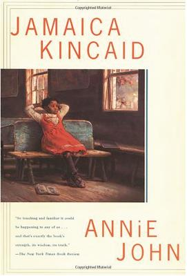 Click for more detail about Annie John: A Novel by Jamaica Kincaid
