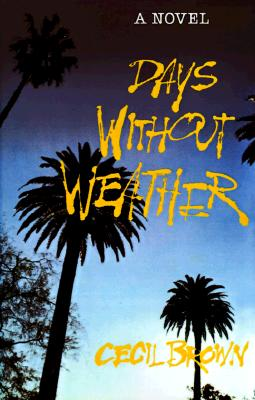 Click for more detail about Days Without Weather by Cecil Brown