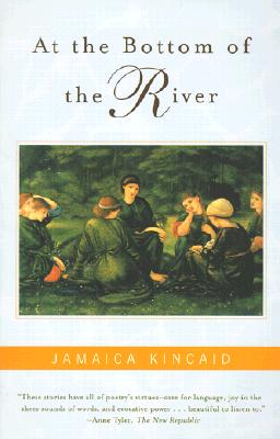 Click for more detail about At The Bottom Of The River by Jamaica Kincaid