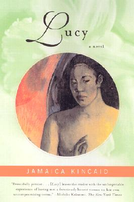 Click for more detail about Lucy: A Novel by Jamaica Kincaid