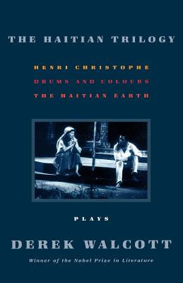 Click for more detail about The Haitian Trilogy: Plays: Henri Christophe, Drums And Colours, And The Haytian Earth by Derek Walcott