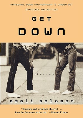 Click for more detail about Get Down: Stories by Asali Solomon