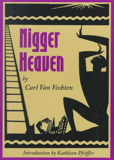Click for more detail about Nigger Heaven by Carl Van Vechten