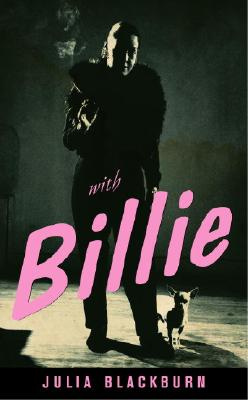 Click for more detail about With Billie by Julia Blackburn