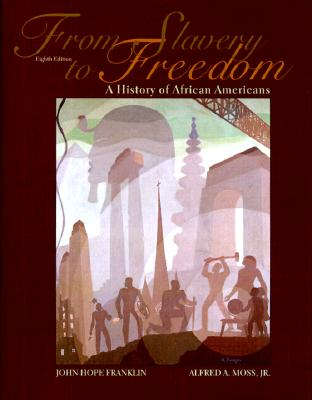 Click for more detail about From Slavery to Freedom: A History of African Americans by John Hope Franklin