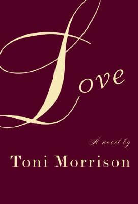 Click for more detail about Love by Toni Morrison