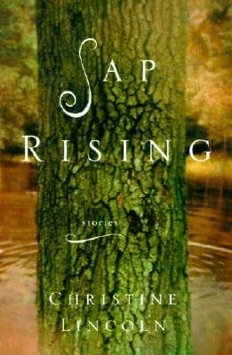 Click for more detail about Sap Rising by Christine Lincoln