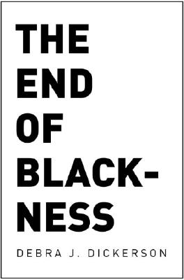 Book Cover The End of Blackness by Debra J. Dickerson