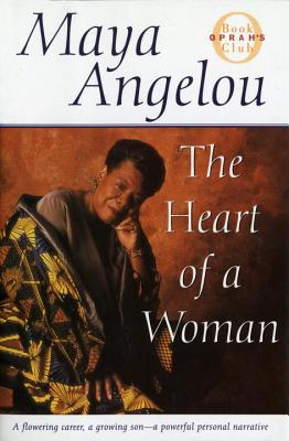 Click for more detail about The Heart of a Woman (Oprah's Book Club) by Maya Angelou