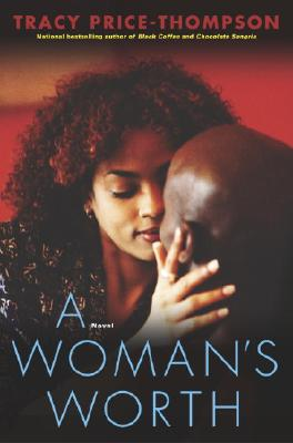 Click for more detail about A Woman's Worth: A Novel (Strivers Row) by Tracy Price-Thompson