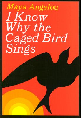Click for more detail about I Know Why the Caged Bird Sings by Maya Angelou