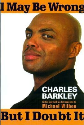 Click for more detail about I May Be Wrong but I Doubt It by Charles Barkley