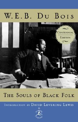 Click for more detail about The Souls Of Black Folk (Modern Library 100 Best Nonfiction Books) by W.E.B. Du Bois