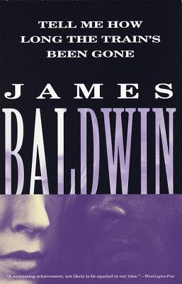 Book Cover Tell Me How Long the Trains Been Gone by James Baldwin